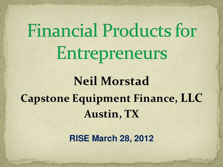 Financial products for entrepreneuers