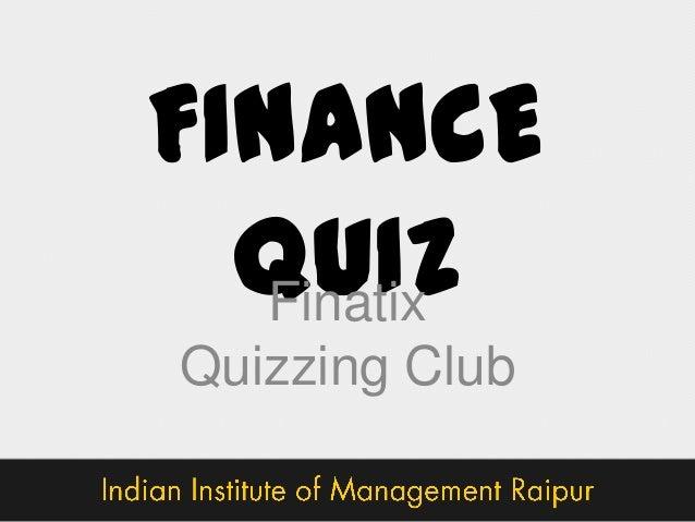 FINANCE QUIZ Finatix Quizzing Club