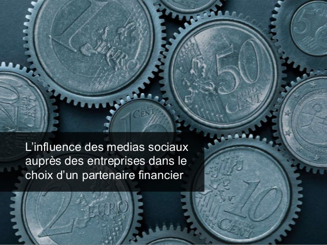 L'influence des medias sociaux auprès des entreprises dans le choix d'un partenaire financier
