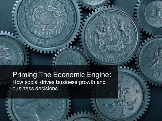 Priming The Economic Engine: How social drives business growth and business decisions