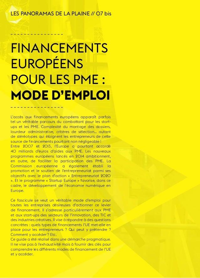 2  LES PANORAMAS DE LA PLAINE // 07 bis  Financements  européens  pour les PME :  mode d'emploi  L'accès aux financements ...