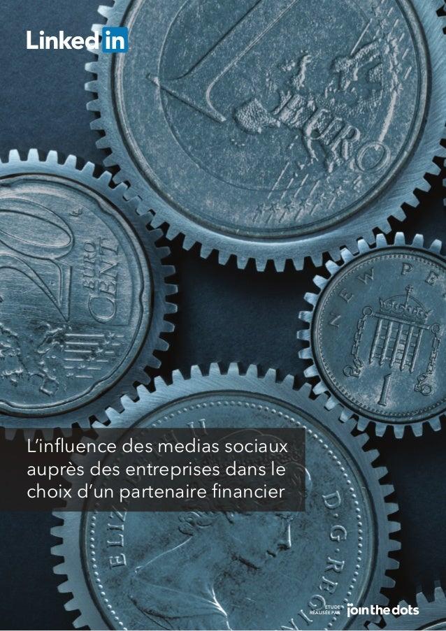 L'influence des medias sociaux auprès des entreprises dans le choix d'un partenaire financier Etude réalisée par