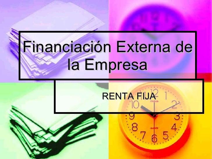 Financiación Externa de la Empresa RENTA FIJA