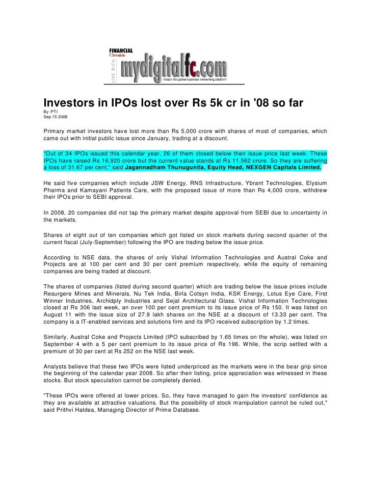 Financial Chronicle Sept 15, 2008 Investors In IPOs Lost Over Rs 5k Cr In 08 So Far