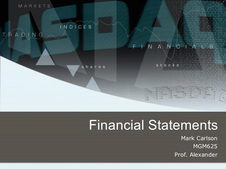 Financial Statements Mark Carlson MGM625 Prof. Alexander
