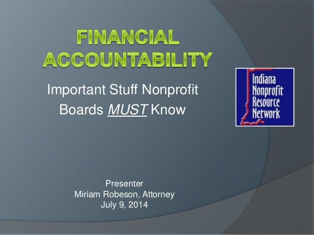 Important Stuff Nonprofit Boards MUST Know Presenter Miriam Robeson, Attorney July 9, 2014
