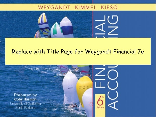Slide 5-1 Replace with Title Page for Weygandt Financial 7e