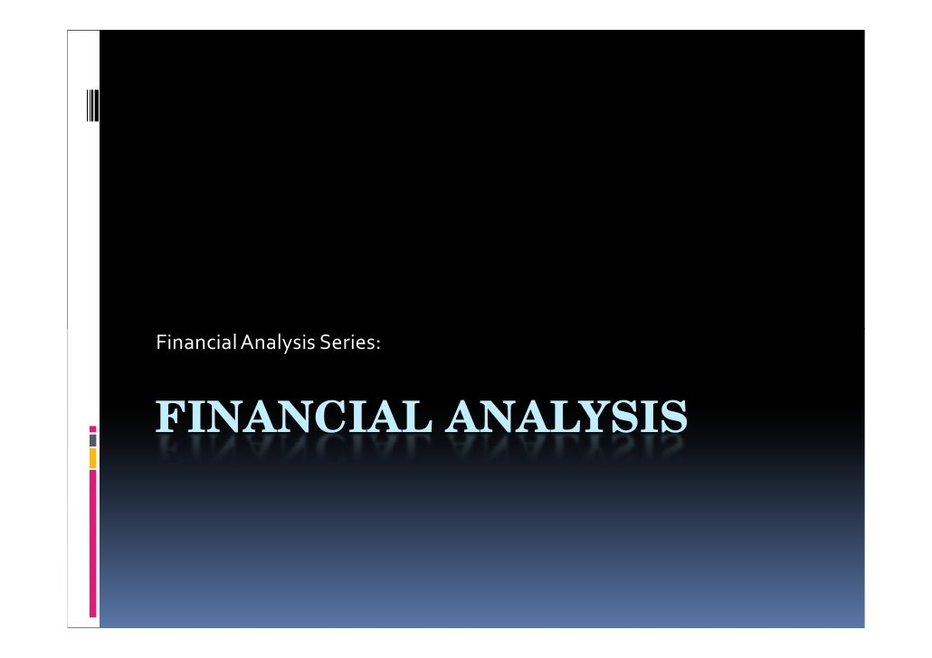 Financial Analysis Series:   FINANCIAL ANALYSIS