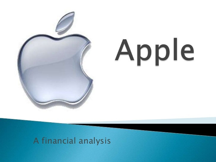 apple financial analysis 2 Financial statement analysis 2014-2015 2 to 3 participants pages allowed presentation time 132 2014 2015 a financial analysis to business and/or financial professionals (judges), the participants will develop or reinforce.