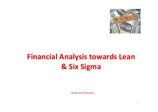 Financial Analysis towards Lean  & Six Sigma  By Michael R. Buechler  1