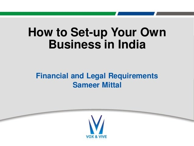 Brief presentation on Financial and Legal aspects for setting up of Business in India