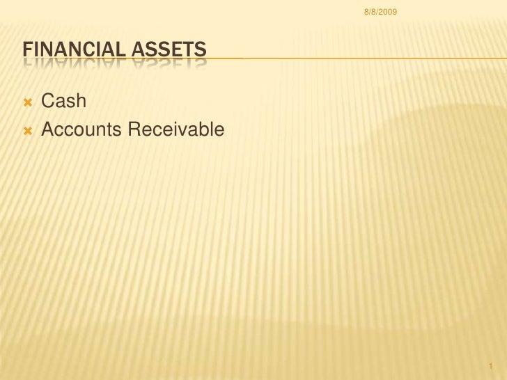 Financial Assets<br />Cash<br />Accounts Receivable<br />1<br />6/4/2009<br />