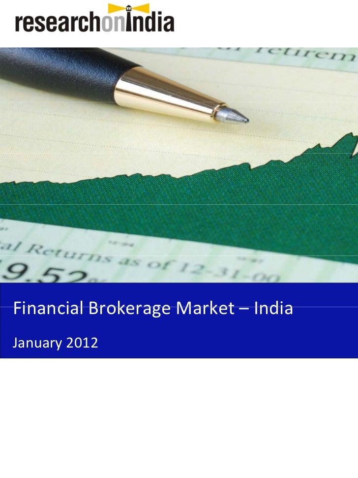 FinancialBrokerageMarket– IndiaFinancial Brokerage Market IndiaJanuary2012