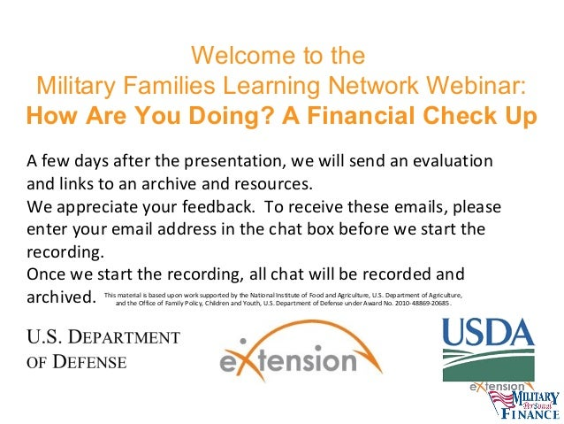 Welcome to the Military Families Learning Network Webinar: How Are You Doing? A Financial Check Up A few days after the pr...
