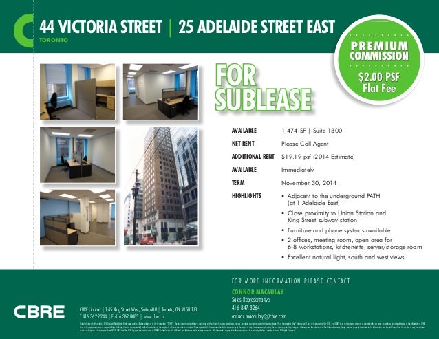 44 VICTORIA STREET | 25 ADELAIDE STREET EAST TORONTO  FOR SUBLEASE AVAILABLE 	  1,474 SF | Suite 1300  NET RENT	  $2.00 PS...