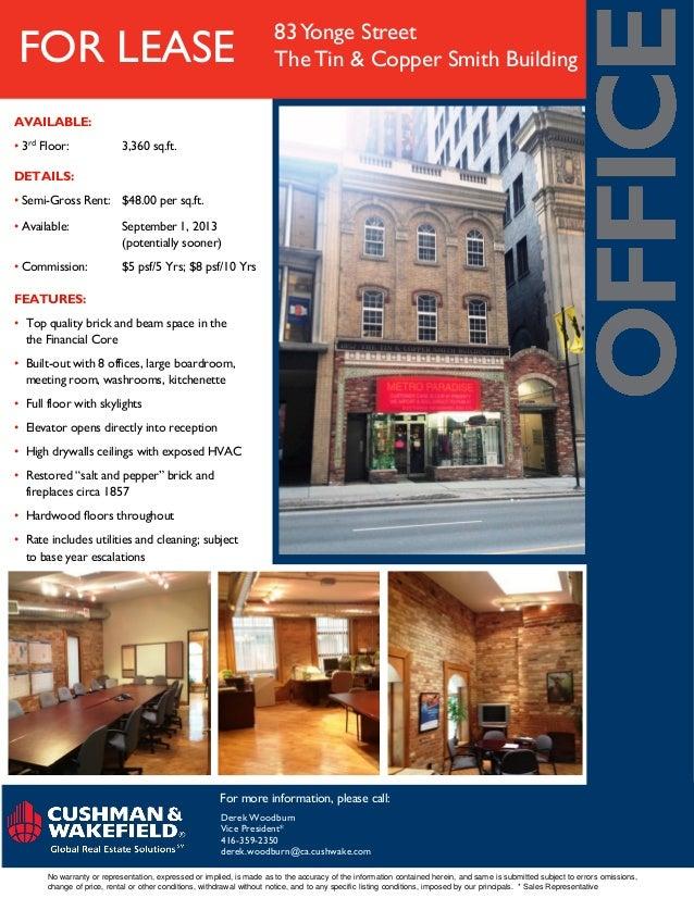 FOR LEASE 83Yonge StreetTheTin & Copper Smith BuildingDETAILS:• Semi-Gross Rent: $48.00 per sq.ft.• Available: September 1...