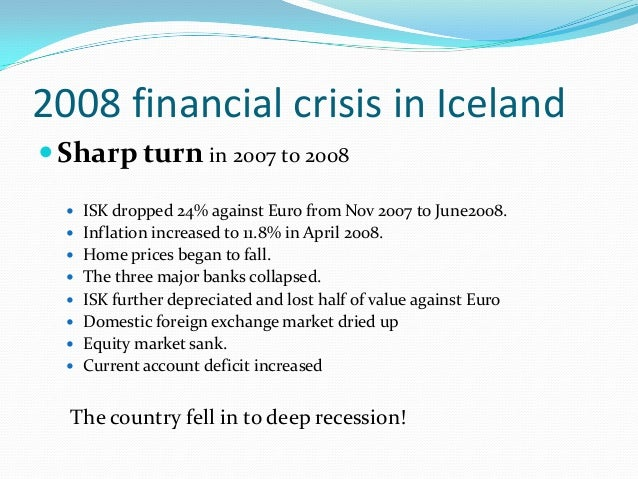 iceland crises It applies it to the case of ireland and iceland and asks whether membership of  the eu and euro in ireland and the absence of these in iceland.