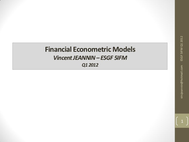 ESGF 5IFM Q1 2012Financial Econometric Models  Vincent JEANNIN – ESGF 5IFM            Q1 2012                             ...