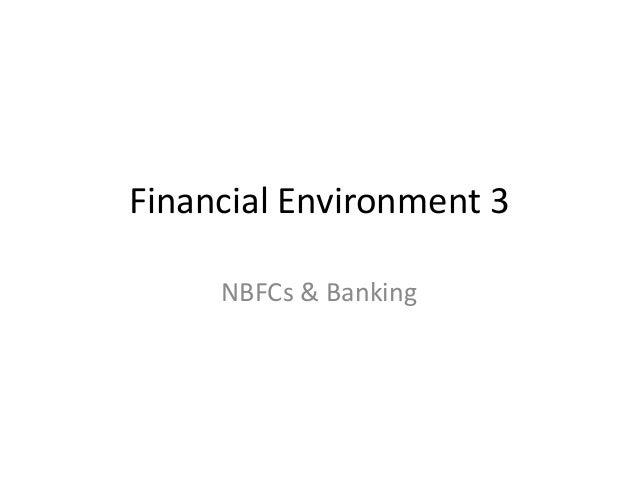 Financial Environment 3     NBFCs & Banking