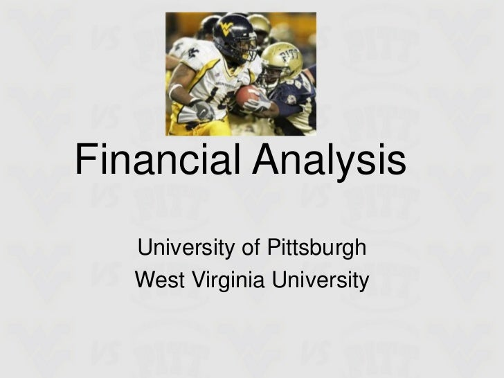 Financial Analysis<br />University of Pittsburgh<br />West Virginia University<br />