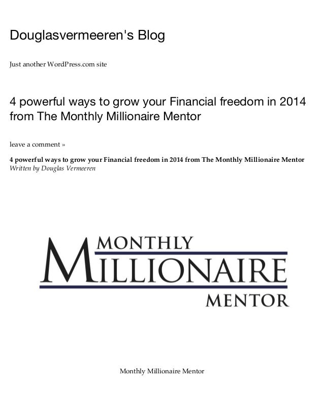 4 Powerful Ways to Grow Your Financial Freedom in 2014 from The Monthly Millionaire Mentor
