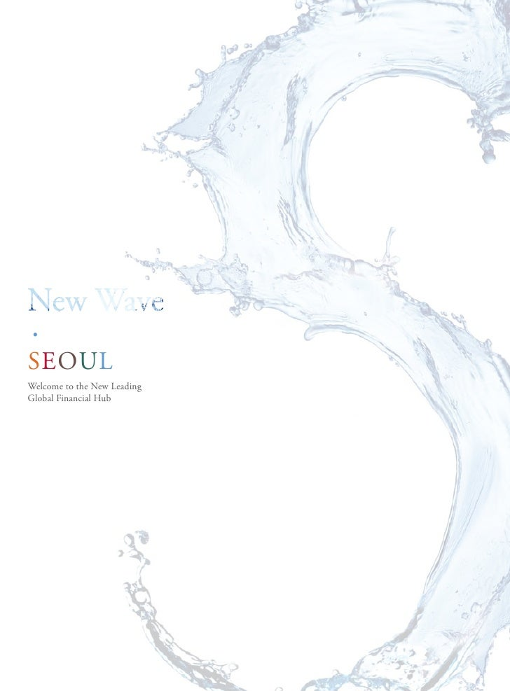 •SeoulWelcome to the New leadingGlobal Financial Hub