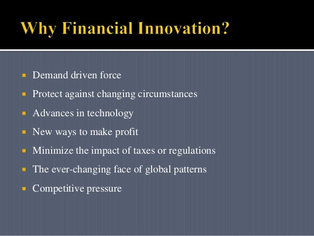 the role of financial innovations in Read chapter the role of large banks in financing innovation: this volume  provides a state-of-the-art review of the relationship between technology and ec.
