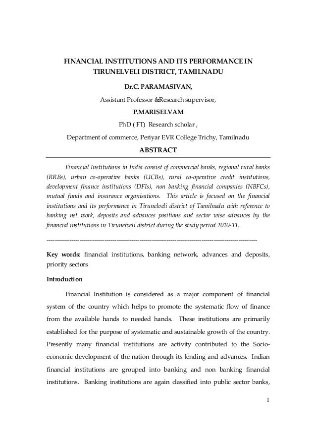 FINANCIAL INSTITUTIONS AND ITS PERFORMANCE IN TIRUNELVELI DISTRICT, TAMILNADU Dr.C. PARAMASIVAN, Assistant Professor &Rese...