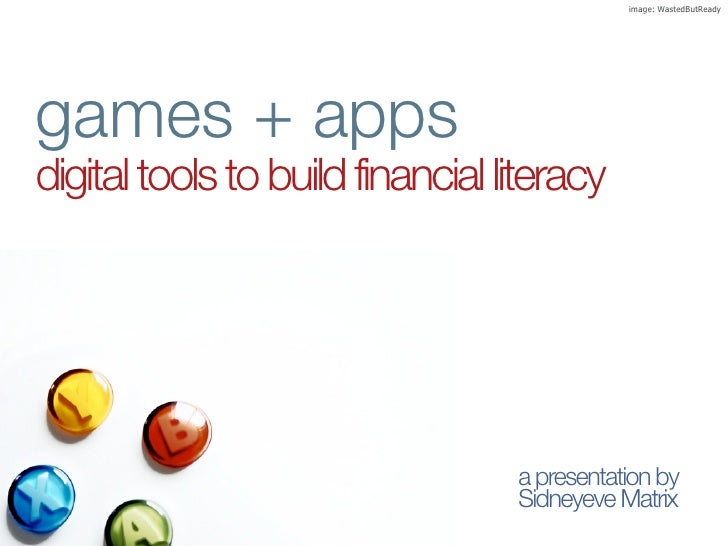 Financial Literacy Games and Mobile Apps