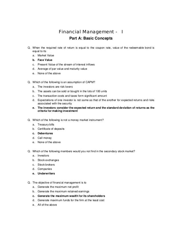 Financial Management - IPart A: Basic ConceptsQ. When the required rate of return is equal to the coupon rate, value of th...