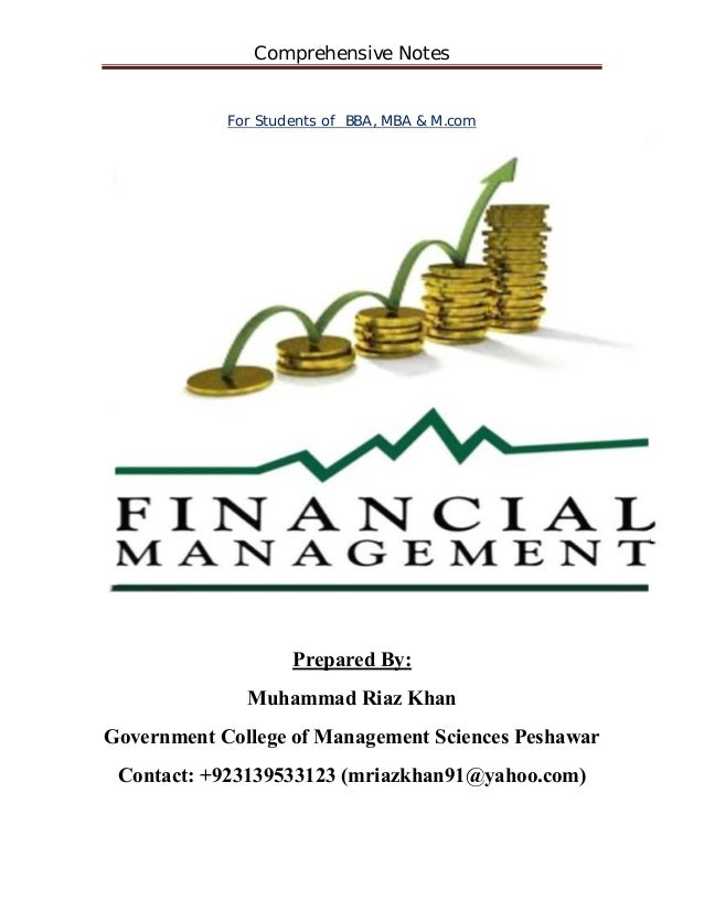 Comprehensive Notes For Students of BBA, MBA & M.com Prepared By: Muhammad Riaz Khan Government College of Management Scie...