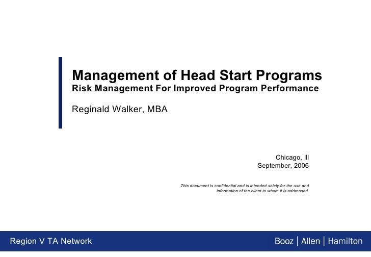 Region V TA Network Chicago, Ill September, 2006 Management of Head Start Programs Risk Management For Improved Program Pe...