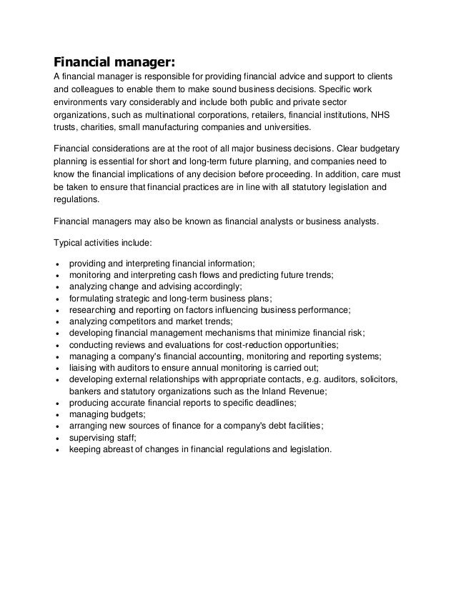 Financial manager: A financial manager is responsible for providing financial advice and support to clients and colleagues...