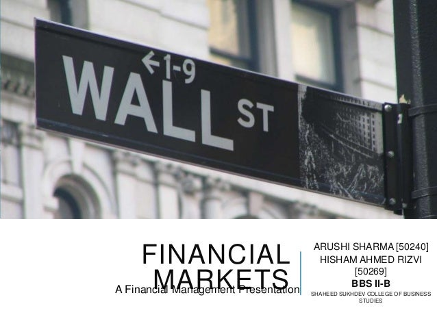 Financial Markets -  Arushi Sharma & Hisham Ahmed Rizvi