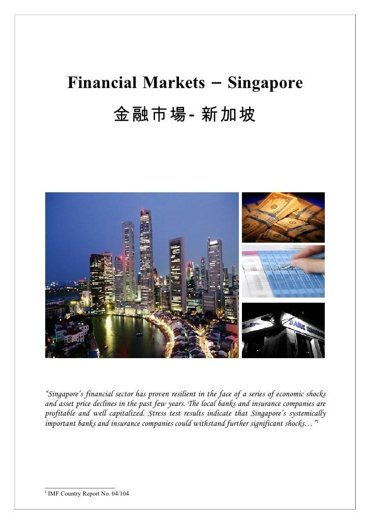 "Financial Markets – Singapore                            金融市場- 新加坡     ""Singapore's financial sector has proven resilient ..."