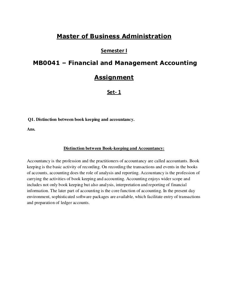 Master of Business Administration                                         Semester I   MB0041 – Financial and Management A...