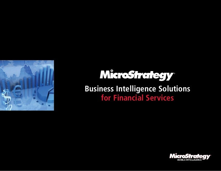 MicroStrategy Business Intelligence Solutions for Financial Services