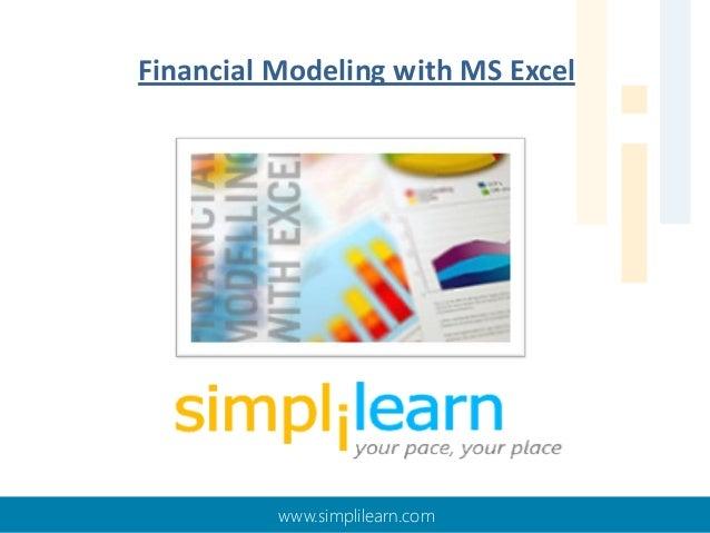 Financial Modeling with MS Excel  www.simplilearn.com
