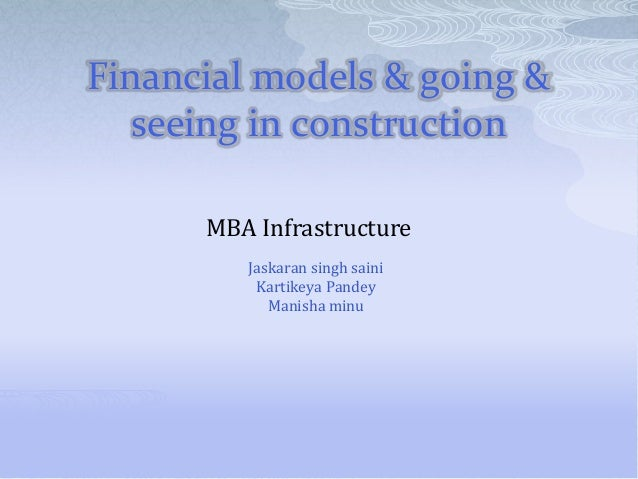 Financial models & going & seeing in construction kartik