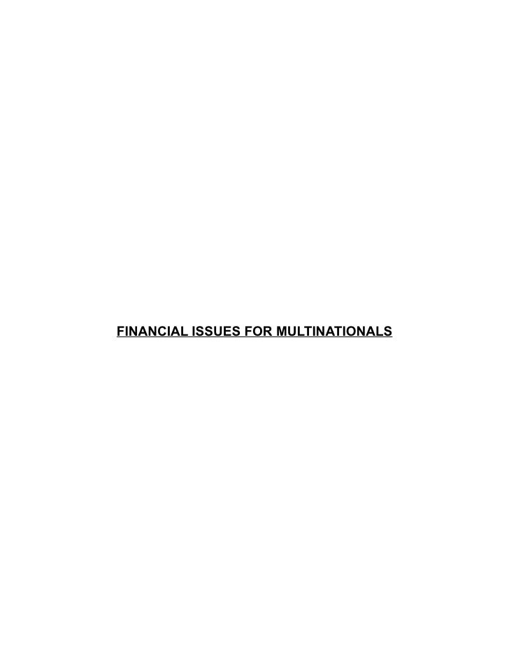 FINANCIAL ISSUES FOR MULTINATIONALS