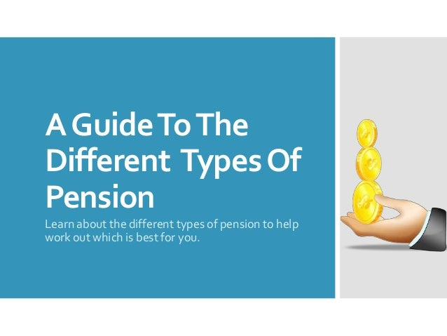 A Guide To The Different Types Of Pension Learn about the different types of pension to help work out which is best for yo...