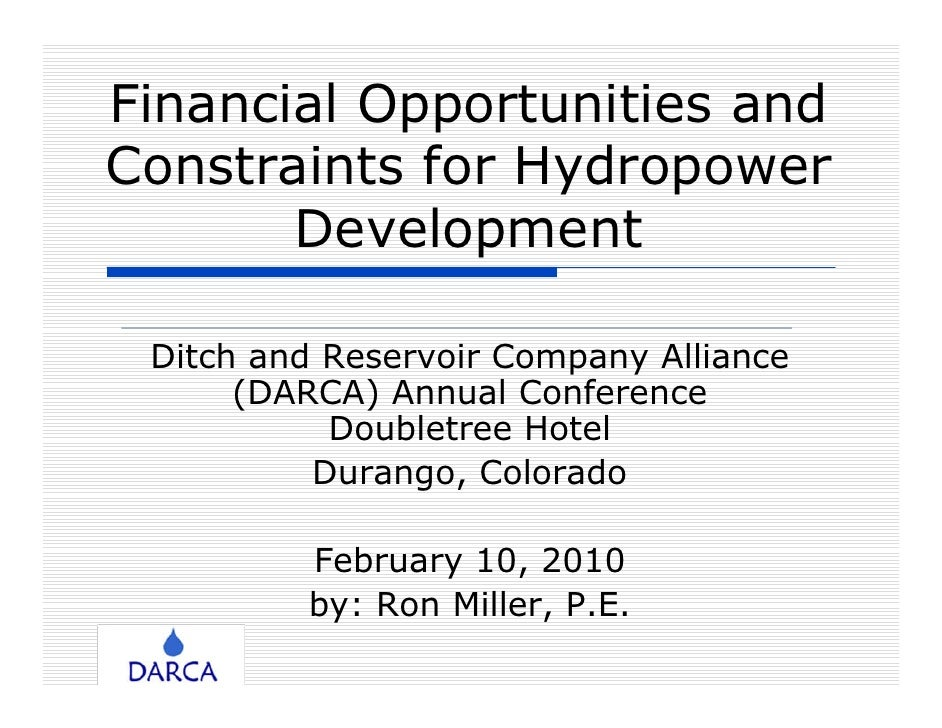 Financial Opportunities and Constraints for Hydropower        Development   Ditch and Reservoir Company Alliance       (DA...
