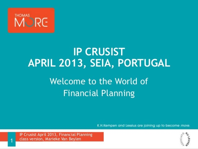Welcome to the World ofFinancial PlanningIP CRUSISTAPRIL 2013, SEIA, PORTUGALIP Crusist April 2013, Financial Planningclas...