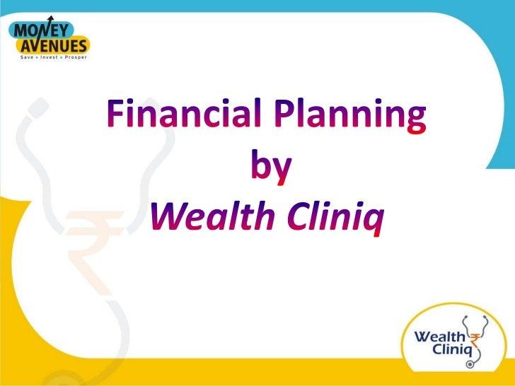 Financial Planning<br />by<br />Wealth Cliniq<br />
