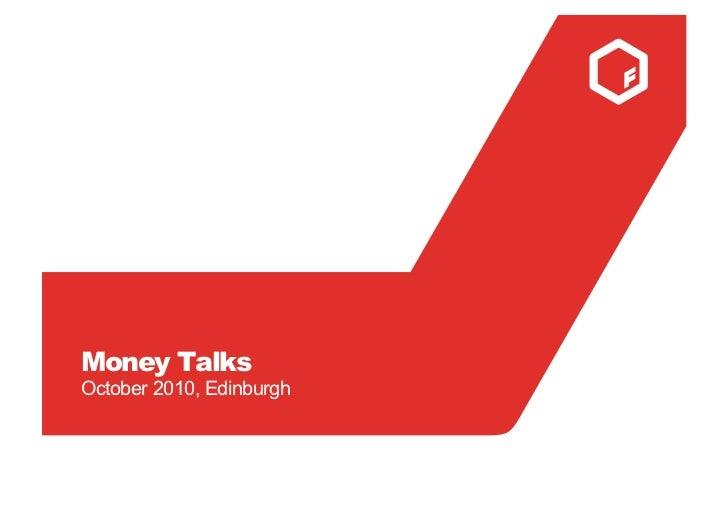 Money Talks October 2010, Edinburgh