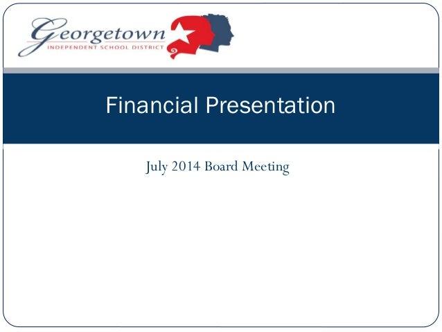 July 2014 Board Meeting Financial Presentation