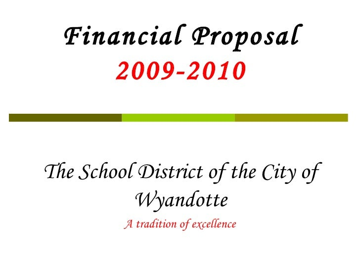 Financial Proposal 2009-2010 The School District of the City of Wyandotte A tradition of excellence