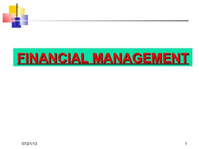 07/21/13 1 FINANCIAL MANAGEMENTFINANCIAL MANAGEMENT