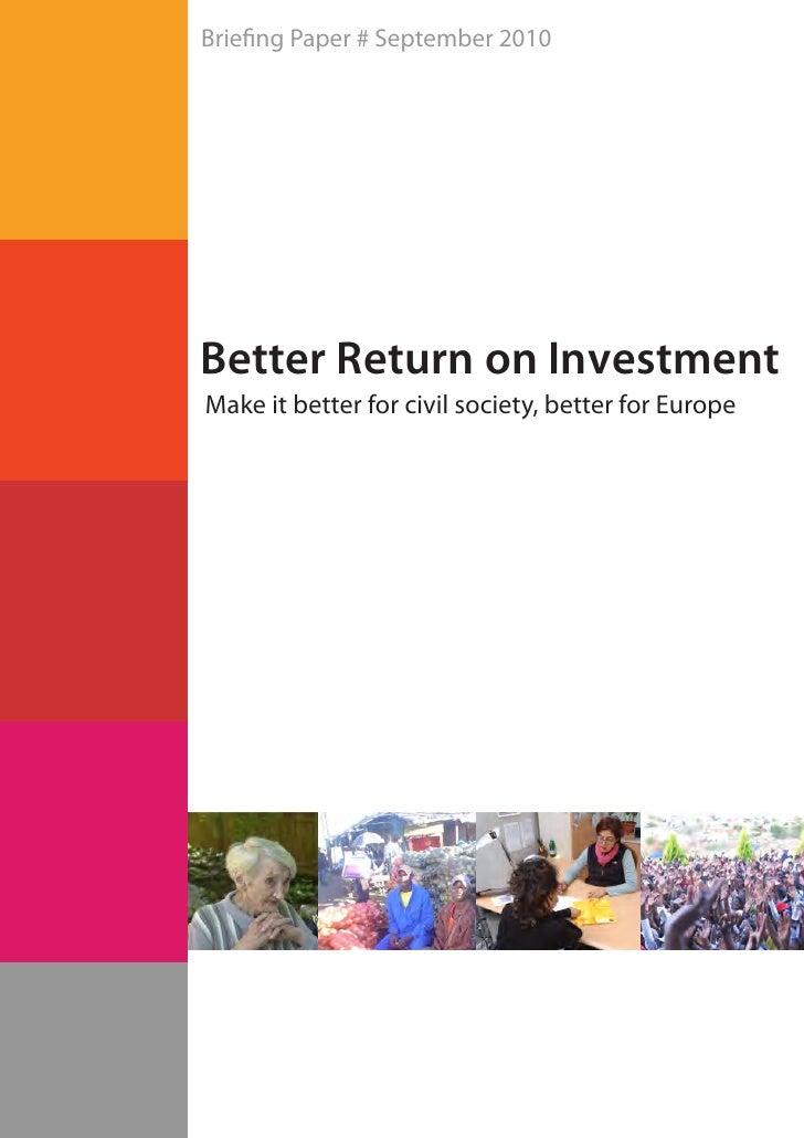 Brie ng Paper # September 2010     Better Return on Investment Make it better for civil society, better for Europe