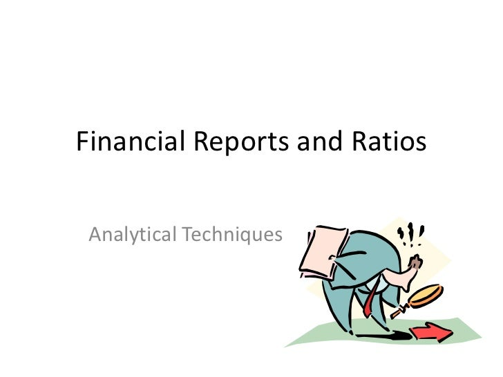 Financial Reports and Ratios Analytical Techniques